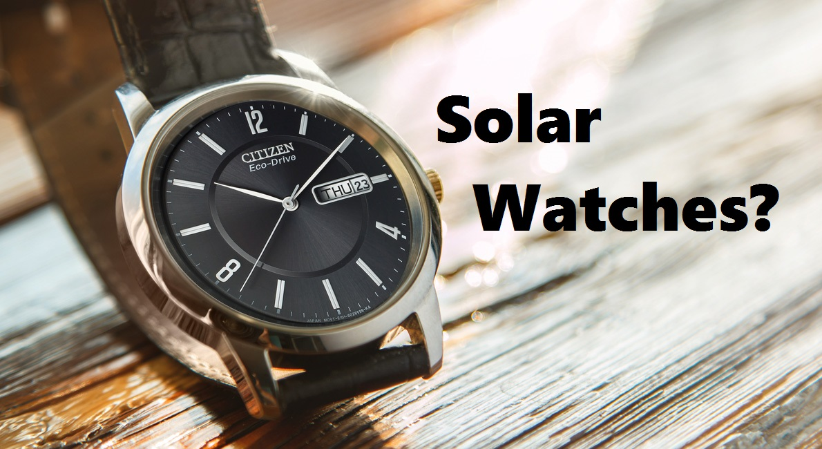 Are Solar Watches Reliable